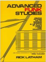 Rick Latham Advanced Funk Studies:Creative Patterns for the Advanced Drummer Rick Latham