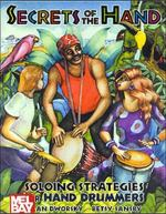 Alan Dworsky & Betsy Sansby - Secrets of the Hand - Soloing Strategies for Hand Drummers Alan Dworsky Betsy Sansby