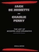 Jack De Johnette Charlie Perry - The Art Of Modern Jazz Drumming Jack De Johnette Charlie Perry