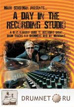 Mark Schulman presents : A Day In The Recording Studio Mark Schulman